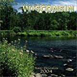 Donnelly, Terry: Wild & Scenic Wisconsin 2004 Calendar
