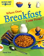 Where Does Breakfast Come From? (Discovery…