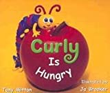 Tony Mitton: Curly Is Hungry Is (Rigby Literacy)