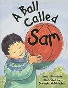 A Ball Called Sam (Rigby Literacy: Level 8)…