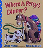 Nilsen, Anna: Where Is Percy's Dinner? (A Pop-Through-the-Slot Book)