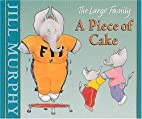 A Piece of Cake by Jill Murphy