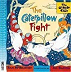 The Caterpillow Fight by Sam McBratney