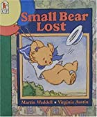 Small Bear Lost by Martin Waddell