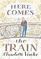 Here Comes the Train by Charlotte Voake
