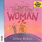 The Teeny Tiny Woman (Giggle Club) by Arthur…