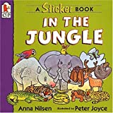 Nilsen, Anna: In the Jungle: A Sticker Book