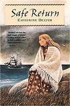Safe Return by Catherine Dexter