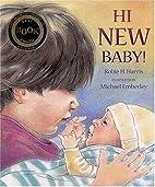 Hi New Baby! by Robie H. Harris