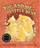 Waddell, Martin: You and Me, Little Bear