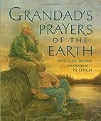 Grandad's Prayers of the Earth by Douglas…