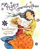 My Hippie Grandmother by Reeve Lindbergh