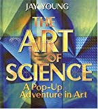 Young, Jay: The Art of Science: A Pop-Up Adventure in Art