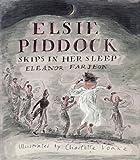 Elsie Piddock Skips in Her Sleep by Eleanor…
