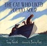 Farish, Terry: The Cat Who Liked Potato Soup
