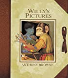 Browne, Anthony: Willy&#39;s Pictures