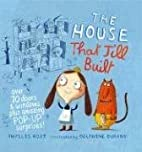 The House That Jill Built by Phyllis Root