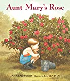 Wood, Douglas: Aunt Mary's Rose