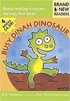 Busy Dinah Dinosaur: Brand New Readers by B.…
