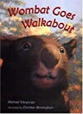 Michael Morpurgo: Wombat Goes Walkabout