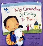 My Grandma is Coming to Town by Anna…