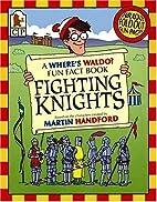Where's Waldo? Fighting Knights: A Fun…