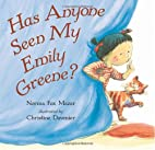 Has Anyone Seen My Emily Greene? by Norma…