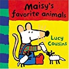 Maisy's Favorite Animals by Lucy…