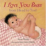 Pandell, Karen: I Love You, Baby, from Head to Toe!