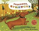 Pandell, Karen: Peekaboo, Stretch!: A Lift-the-Flap Book