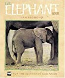 Redmond, Ian: Elephant Book: For the Elefriends Campaign