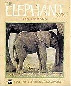 The Elephant Book by Ian Redmond