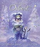 My Penguin Osbert by Elizabeth Cody Kimmel