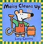 Maisy Cleans Up by Lucy Cousins