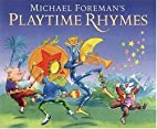 Michael Foreman's Playtime Rhymes by…