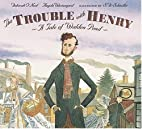 The Trouble with Henry: A Tale of Walden…
