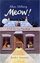 Meow!: A Lift the Cat-Flap Book by Allan…
