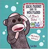 Bell, Cece: Sock Monkey Goes to Hollywood