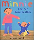 Walsh, Melanie: Minnie and Her Baby Brother