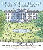 Our White House: Looking In, Looking Out by…