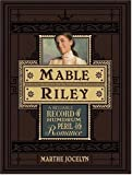 Marthe Jocelyn: Mable Riley: A Reliable Record of Humdrum, Peril, and Romance