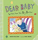 Sullivan, Sarah: Dear Baby: Letters From Your Big Brother