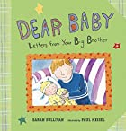 Dear Baby: Letters from Your Big Brother by…