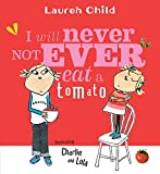 Child, Lauren: I Will Never Not Ever Eat a Tomato