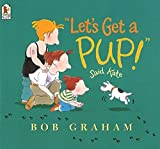 Graham, Bob: Let's Get a Pup! Said Kate