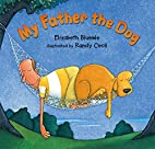 My Father the Dog by Elizabeth Bluemle