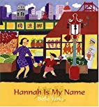 Hannah is My Name by Belle Yang