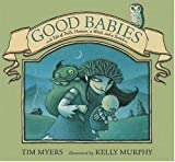 Tim Myers: Good Babies: A Tale Of Trolls, Humans, A Witch, And A Switch