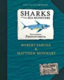 Robert Sabuda: Encyclopedia Prehistorica: Sharks and Other Sea Monsters