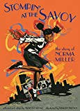 Miller, Norma: Stompin' at the Savoy: The Story Of Norma Miller